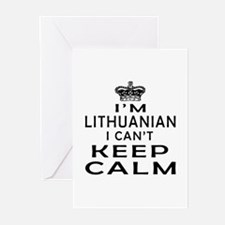 I Am Lithuanian I Can Not Keep Calm Greeting Cards