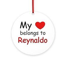 My heart belongs to reynaldo Ornament (Round)
