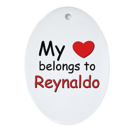 My heart belongs to reynaldo Oval Ornament