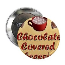 "Chocolate Covered Obsession 8x9 2.25"" Button"