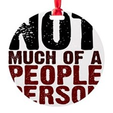 Not A People Person antisocial shir Ornament