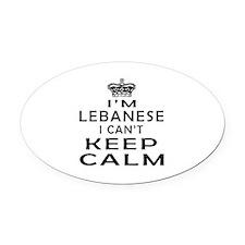 I Am Lebanese I Can Not Keep Calm Oval Car Magnet