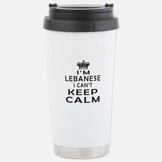 I Am Lebanese I Can Not Keep Calm Stainless Steel