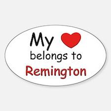 My heart belongs to remington Oval Decal