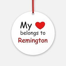 My heart belongs to remington Ornament (Round)