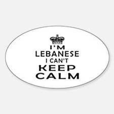 I Am Lebanese I Can Not Keep Calm Sticker (Oval)