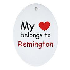 My heart belongs to remington Oval Ornament