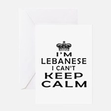 I Am Lebanese I Can Not Keep Calm Greeting Card