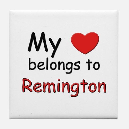 My heart belongs to remington Tile Coaster