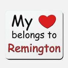My heart belongs to remington Mousepad