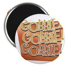 Gobble, Gobble, Gobble Magnet