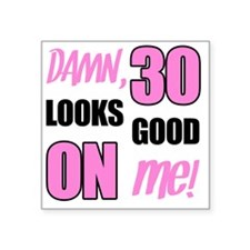"Funny 30th Birthday Gag Gif Square Sticker 3"" x 3"""
