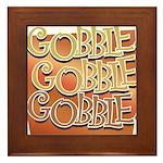 Gobble, Gobble, Gobble Framed Tile