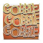 Gobble, Gobble, Gobble Tile Coaster