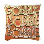 Gobble, Gobble, Gobble Woven Throw Pillow