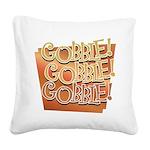 Gobble, Gobble, Gobble Square Canvas Pillow