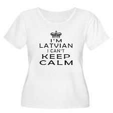 I Am Latvian I Can Not Keep Calm T-Shirt