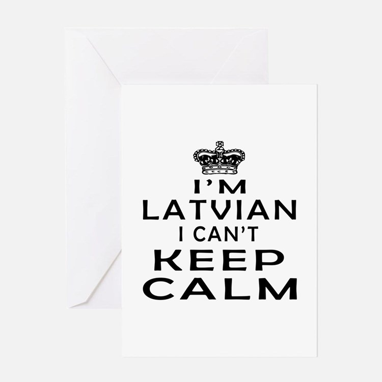 I Am Latvian I Can Not Keep Calm Greeting Card