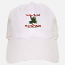 KEEP CHRIST IN CHRISTMAS Baseball Baseball Cap