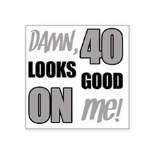 "Funny 40th Birthday (Damn) Square Sticker 3"" x 3"""