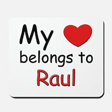 My heart belongs to raul Mousepad