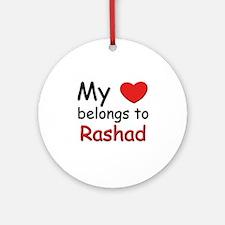 My heart belongs to rashad Ornament (Round)