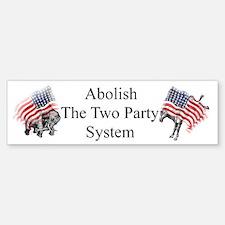 Abolish The Two Party System Bumper Bumper Bumper Sticker