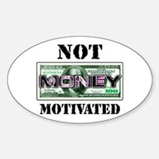 Not Money Motivated Oval Decal
