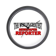 """The World's Greatest Newspaper Reporter"" Wall Clo"
