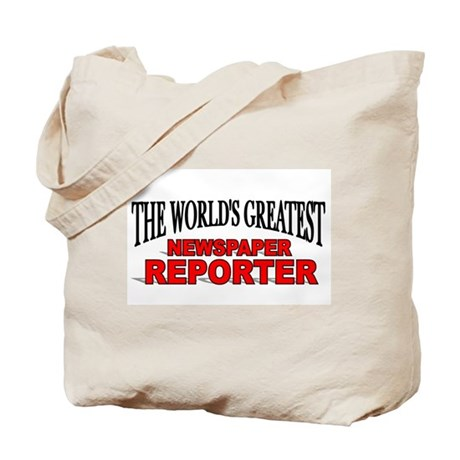 """The World's Greatest Newspaper Reporter"" Tote Bag"