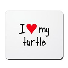 I LOVE MY Turtle Mousepad