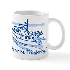 I'd Rather Be Trawlering Mug