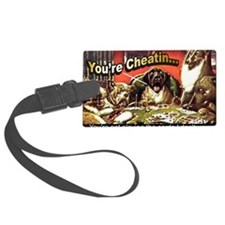 YoureCheatin6x4 Luggage Tag