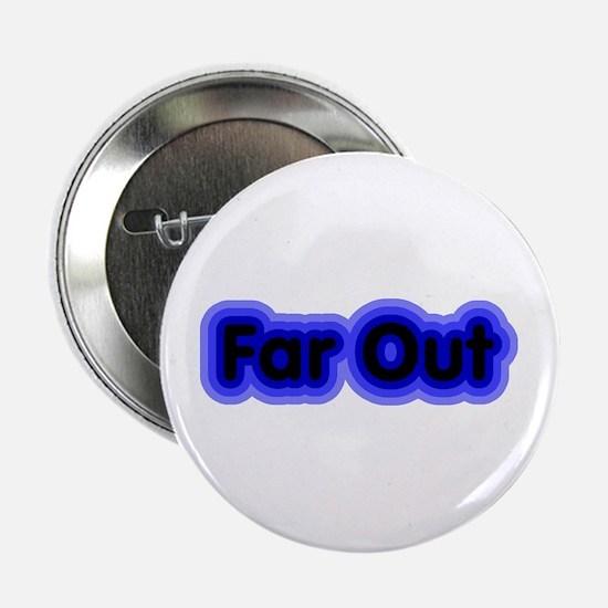 Far Out Button