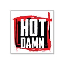 "Hot Damn Square Sticker 3"" x 3"""