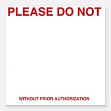 """Please-do-not Square Car Magnet 3"""" x 3"""""""