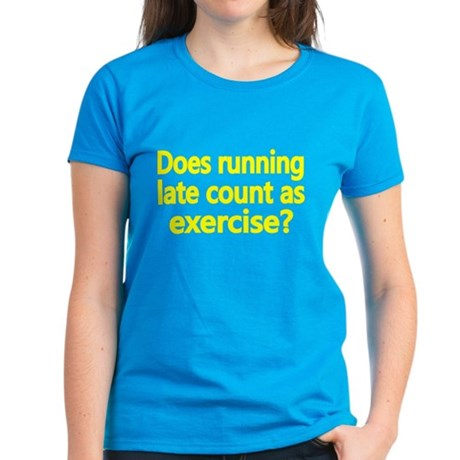 Does Running Late Count As Exercise 2 T-Shirt