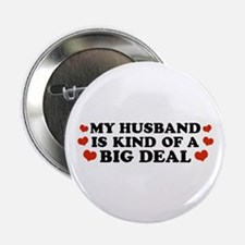 "My Husband is Kind of a Big Deal 2.25"" Button"