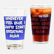 feelingblue_rnd2 Drinking Glass