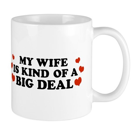 My Wife is Kind of a Big Deal Mug