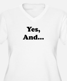 Yes, And... Plus Size T-Shirt
