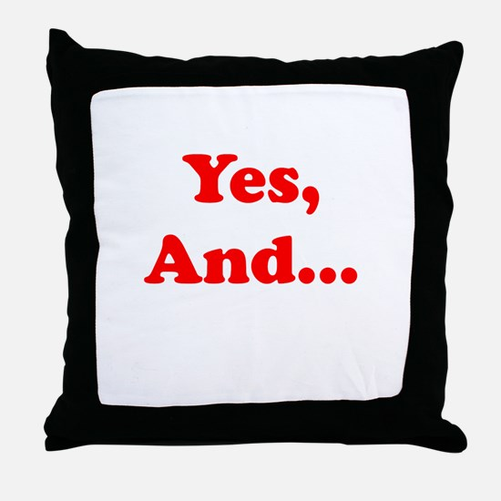 Yes, And... Throw Pillow