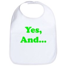 Yes, And... Bib