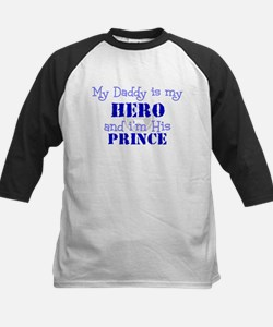My Daddy is my HERO and i'm h Tee
