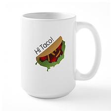 """""""Hi Taco"""" Mugs"""
