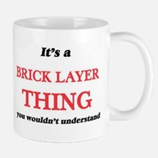 It's and Brick Layer thing, you wouldn&#3 Mugs