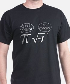 Get Real, Be Rational Math Humor T-Shirt