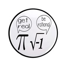 """Get Real, Be Rational Math Humor 3.5"""" Button"""
