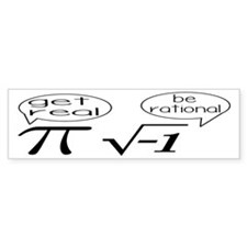 Get Real, Be Rational Math Humor Bumper Sticker
