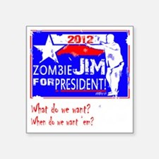 "Zombie-Jim-4-President Square Sticker 3"" x 3"""